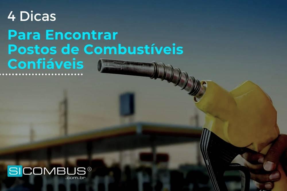 4 Dicas Para Encontrar Postos de Combustível Confiáveis