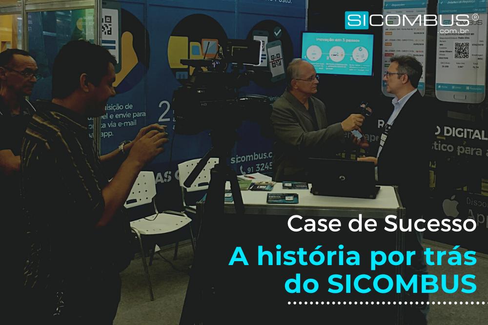 CASE DE SUCESSO: A HISTÓRIA POR TRÁS DO SICOMBUS